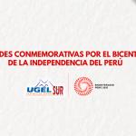 HOY MIERCOLES 21 DE JULIO SE DARÁ INICIO A LAS ACTIVIDADES CONMEMORATIVAS POR EL BICENTENARIO DE NUESTRA INDEPENDENCIA